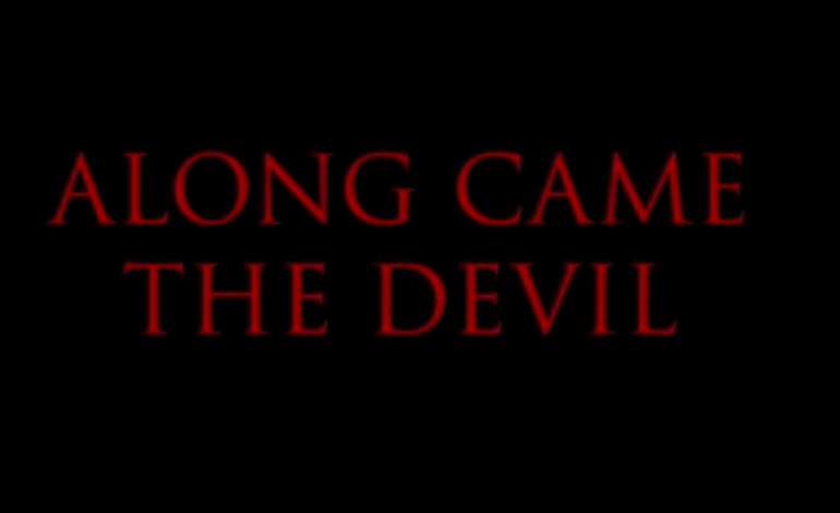 Spooky Trailer for 'Along Came the Devil'